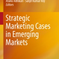 Atanu Adhikari, Sanjit Kumar Roy (eds.) - Strategic Marketing Cases in Emerging Markets-Springer International Publishing (2017).pdf